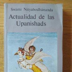 Libros de segunda mano: ACTUALIDAD DE LAS UPANISHADS, SWAMI NITYABODHANANDA, ED. KAIROS, 1985 RARO.. Lote 277614078