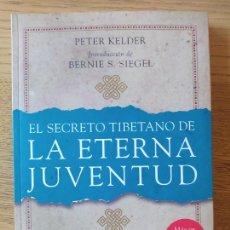 Libros de segunda mano: BUDISMO. EL SECRETO TIBETANO DE LA ETERNA JUVENTUD, KELDER PETER. Lote 277616063