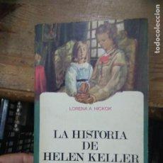Libros de segunda mano: LIBRO LA HISTORIA DE HELEN KELLER LORENA A HICKOK 1958 ED. MENSAJERO L-27000. Lote 277631083