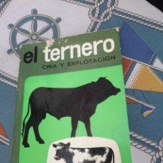 Libros de segunda mano: EL TERNERO CRIA Y EXPLOTACIÓN. Lote 277640358