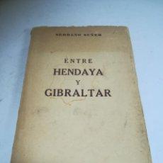 Libros de segunda mano: ENTRE HENDAYA Y GIBRALTAR. SERRANO SUÑER. ED EPESA. 1947. MADRID. Lote 277640653