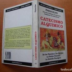 Libros de segunda mano: CATECISMO ALQUIMICO / PARACELSO ( AEROLUS PHILIPPUS TEOPHRASTUS BOMBASTUS VON HOHENHEIM ). Lote 277645468