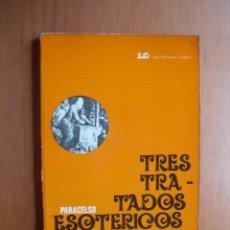 Libros de segunda mano: TRES TRATADOS ESOTERICOS / PARACELSO. Lote 277646003
