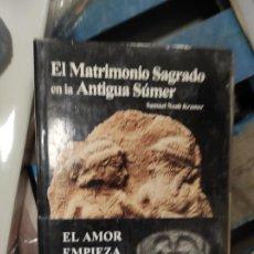 Libros de segunda mano: EL MATRIMONIO SAGRADO EN LA ANTIGUA SÚMER - NOAH KRAMER, SAMUEL NUEVO. Lote 277657673