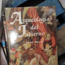 Libros de segunda mano: ARQUEOLOGÍA DEL INFIERNO. EL MAS ALLÁ EN EL MUNDO ANTIGUO PRÓXIMO-ORIENTAL Y CLÁSICO - PRECINTADO. Lote 277657858