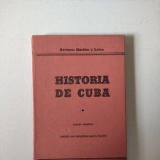 Libros de segunda mano: HISTORIA DE CUBA (FIRMADO POR MARBAN), MARBAN Y LEIVA, 1958, 238 PAGINAS, TAPA DURA. Lote 277658108