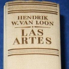 Libros de segunda mano: LAS ARTES - HENDRIK W. VAN LOON - LUIS MIRACLE (1956). Lote 277666788