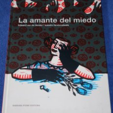 Libros de segunda mano: LA AMANTE DEL MIEDO - EDWARD VAN DE VENDEL - BÁRBARA FIORE EDITORA (2009). Lote 277668543