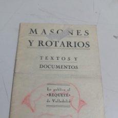 Libros de segunda mano: MASONES Y ROTARIOS, TEXTOS Y DOCUMENTOS, PUBLICADO POR EL REQUETÉ DE VALLADOLID 1937 REF. UR EST. Lote 277675183