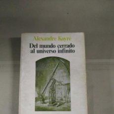 Libros de segunda mano: DEL MUNDO CERRADO AL UNIVERSO INFINITO - ALEXANDRE KOYRÉ. SIGLO VEINTIUNO. Lote 277679608