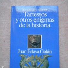 Libros de segunda mano: TARTESSOS Y OTROS ENIGMAS DE LA HISTORIA JUAN ESLAVA GALÁN. Lote 277706548