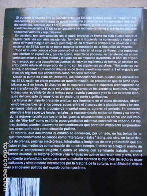 Libros de segunda mano: LA LENGUA DEL IMPERIO LA RETORICA DEL IMPERIALISMO EN ROMA Y LA GLOBALIZACIÓN JOSE LUIS CONDE - Foto 2 - 277707373
