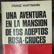 Libros de segunda mano: UNA AVENTURA EN LA MANSION DE LOS ADEPTOS ROSACRUCES ( FRANZ HARTMANN ) KIER 1977. Lote 277709968