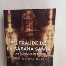 Libros de segunda mano: EL FRAUDE DE LA SÁBANA SANTA. JUAN ESLAVA GALÁN. BOOKET, PRIMERA EDICIÓN, 2004.. Lote 277717148