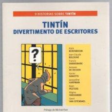 Libros de segunda mano: TINTIN DIVERTIMENTO DE ESCRITORES. 9 HISTORIAS SOBRE TINTIN. VARIOS AUTORES. EDITORIAL ZENDRERA. Lote 277725458