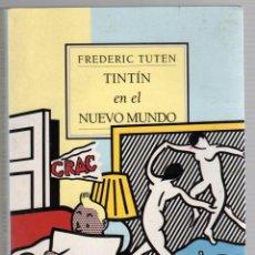 Libros de segunda mano: TINTIN EN EL NUEVO MUNDO. FREDERIC TUTEN. MUCHNIK EDITORES 1994. Lote 277725993