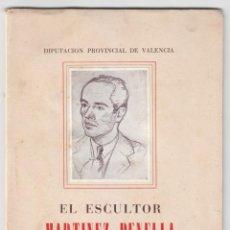 Libros de segunda mano: CATÁLOGO CON AUTÓGRAFO DEL ESCULTOR MARTÍNEZ PENELLA VALENCIA Nº 93 DE 350 EJEMPLARES 1948 SD. Lote 277740498
