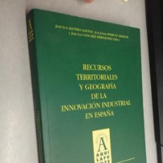 Libros de segunda mano: RECURSOS TERRITORIALES Y GEOGRAFÍA DE LA INNOVACIÓN INDUSTRIAL EN ESPAÑA / ED. UNIVERSIDAD..... Lote 277757408