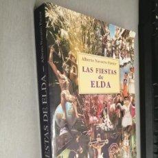 Libros de segunda mano: LAS FIESTAS DE ELDA / ALBERTO NAVARRO PASTOR / ELDA - ALICANTE 2002. Lote 277759173
