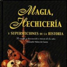 Libros de segunda mano: MAGIA, HECHICERÍA Y SUPERSTICIONES DE LA HISTORIA - CONSUELO VALERO DE CASTRO. Lote 277760908