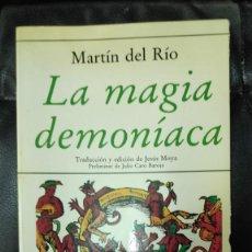 Libros de segunda mano: LA MAGIA DEMONIACA ( MARTIN DEL RIO ) TRADUCCION Y EDICION JESUS MOYA. PRELIMINAR JULIO CARO BAROJA. Lote 277762628