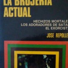 Libros de segunda mano: LA BRUJERIA ACTUAL DE JOSE REPOLLES (BRUGUERA). Lote 277824173