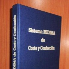 Libros de segunda mano: CORTE Y CONFECCION. SISTEMA MIDIMA. CURSO. MUJER. HOMBRE. NIÑO. PATRONES. ROPA. MODISTA.. Lote 277840948