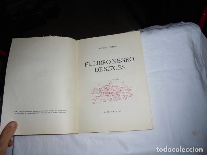Libros de segunda mano: MIGUEL UTRILLO : EL LIBRO NEGRO DE SITGES (1970) FIRMADO POR EL AUTOR. MUY ILUSTRADO - Foto 4 - 277842488
