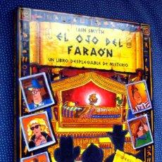 Libros de segunda mano: EL OJO DEL FARAÓN. UN LIBRO DESPLEGABLE DE MISTERIO. IAIN SMYTH. EDITORIAL MONTENA (MONDADORI). Lote 277846783