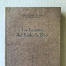 Libros de segunda mano: LA ESPAÑA DEL SIGLO DE ORO. - GONZÁLEZ PALENCIA, ÁNGEL.. Lote 123196647