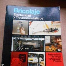 Libros de segunda mano: ENCICLOPEDIA CEAC DEL BRICOLAJE SUELOS ELECTRICIAD Y ELECTRODOMESTICOS. Lote 278178608