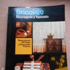 Libros de segunda mano: ENCICLOPEDIA CEAC DEL BRICOLAJE EBANISTERIA Y TAPIZADO. Lote 278180738