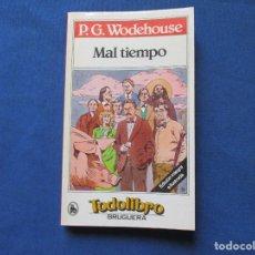 Libros de segunda mano: MAL TIEMPO / P. G. WODEHOUSE / 1981 TODOLIBRO BRUGUERA. Lote 278184253