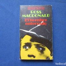 Libros de segunda mano: EL HOMBRE ENTERRADO / ROSS MACDONALD / 1979 BRUGUERA LIBRO AMIGO - NOVELA POLICIACA. Lote 278188343
