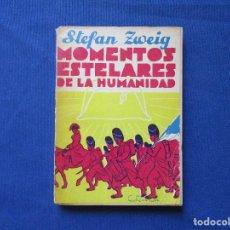 Libros de segunda mano: MOMENTOS ESTELARES DE LA HUMANIDAD / STEFAN ZWEIG 1944. Lote 278193493