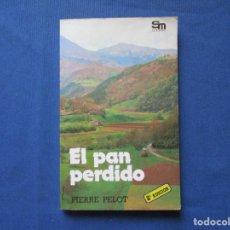 Libros de segunda mano: EL PAN PERDIDO / PIERRE PELOT / 1984 SEGUNDA EDICIÓN SM. Lote 278196613