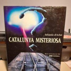 Libros de segunda mano: FANTASTICO LIBRO: CATALUNYA MISTERIOSA ( EN CATALAN ) POR SEBASTIA D´ARBÓ. Lote 278198253