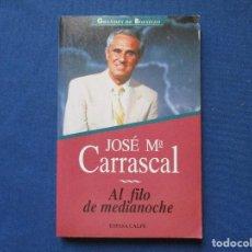 Libros de segunda mano: AL FILO DE MEDIANOCHE / JOSÉ Mª CARRASCAL 1993. Lote 278199728