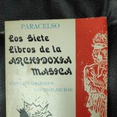 Libros de segunda mano: LOS SIETE LIBROS DE LA ARCHIDOXIA MAGICA CON CIEN GRABADOS Y OCHO PLANCHAS ) PARACELSO HUMANITAS. Lote 278200383