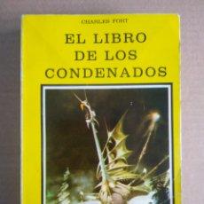 Libros de segunda mano: EL LIBRO DE LOS CONDENADOS, POR CHARLES FORT (DRONTE, 1977). 384 PÁGINAS A CUBIERTAS EN RÚSTICA.. Lote 278208473