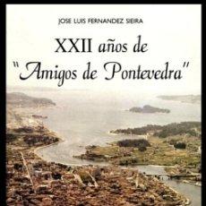 Libros de segunda mano: DEDICADO POR EL AUTOR. JOSE LUIS FERNANDEZ SIEIRA. AMIGOS DE PONTEVEDRA. GALICIA.. Lote 278208758
