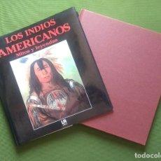 Libros de segunda mano: LOS INDIOS AMERICANOS - MITOS Y LEYENDAS.. Lote 278209048