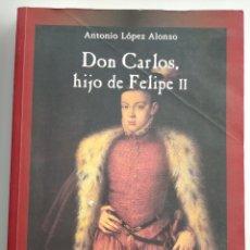 Libros de segunda mano: DON CARLOS, HIJO DE FELIPE II- ANTONIO LÓPEZ ALONSO. Lote 278228543
