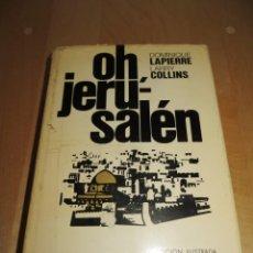 Libros de segunda mano: OH, JERUSALÉN. DOMINIQUE LAPIERRE, LARRY COLLINS. PLAZA JANES 1972. Lote 278230513