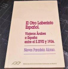Libros de segunda mano: EL OTRO LABERINTO ESPAÑOL VIAJEROS ÁRABES A ESPAÑA ENTRE EL S. XVII Y 1936. Lote 278234923