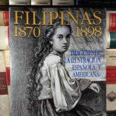 Libros de segunda mano: FILIPINAS 1870-1898. IMÁGENES DE LA ILUSTRACIÓN ESPAÑOLA Y AMERICANA. SIERRA DE LA CALLE, BLAS.. Lote 278268178