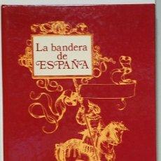 Libros de segunda mano: LA BANDERA DE ESPAÑA JOSÉ LUIS DE AZCÁRRAGA. EDITORIAL DONCEL. 1981. Lote 278269753