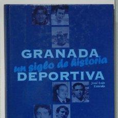 Libros de segunda mano: GRANADA, UN SIGLO DE HISTORIA DEPORTIVA JOSÉ LUIS ENTRALA. 1999. Lote 278272338