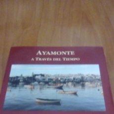 Libros de segunda mano: AYAMONTE A TRAVÉS DEL TIEMPO. AMALIA FEU MURO, EDICIONES GUADALQUIVIR, 2005. DEDICATORIA DE LA AUTO. Lote 278275248