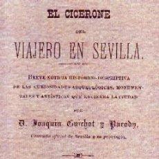 Libros de segunda mano: EL CICERONE DEL VIAJERO EN SEVILLA. GUICHOT Y PARODY, JOAQUIN. ANS-919. Lote 278278968